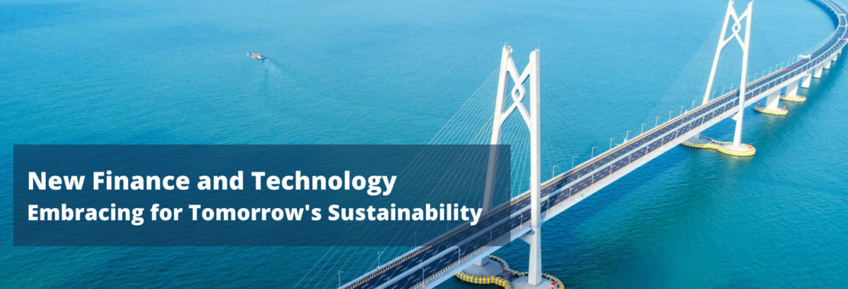 New Finance and Technology Embracing for Tomorrow's Sustainability (1)